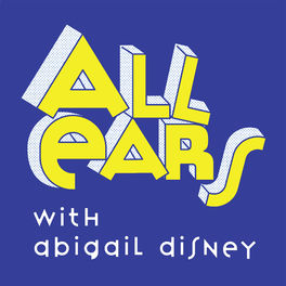 Show cover of All Ears with Abigail Disney