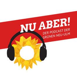 Show cover of NU ABER! Der Podcast der Grünen Neu-Ulm