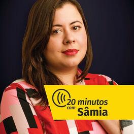 Show cover of 20 minutos com Sâmia