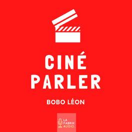 Show cover of Ciné Parler | Cinémaradio