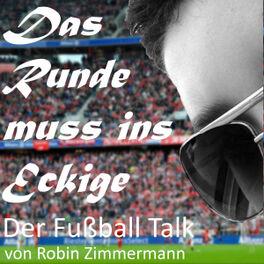 Show cover of Das Runde muss ins Eckige - Der Fussball Talk