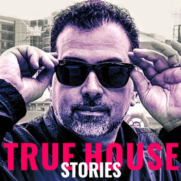 Show cover of True House Stories Podcast with special guests by Lenny Fontana