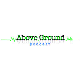 Show cover of abovegroundpodcast