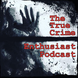 Show cover of The True Crime Enthusiast Podcast