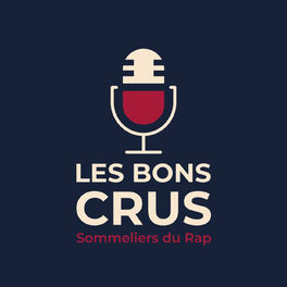 Show cover of Les Bons Crus - Podcast Rap
