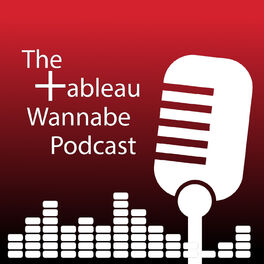 Show cover of The Tableau Wannabe Podcast