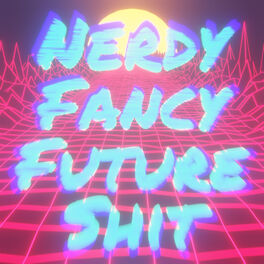 Show cover of Nerdy Fancy Future