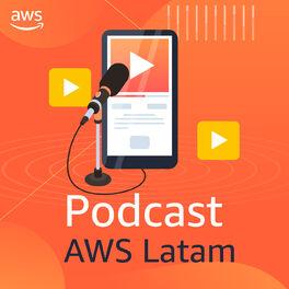 Show cover of Podcast AWS LATAM