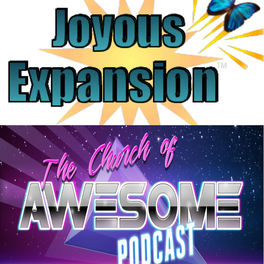 Show cover of Joyous Expansion and The Church of Awesome