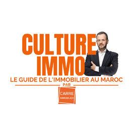 Show cover of Culture Immo, le guide de l'immobilier au Maroc par Carré Immobilier