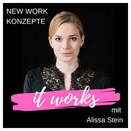 Show cover of It works - New Work Konzepte mit Alissa Stein