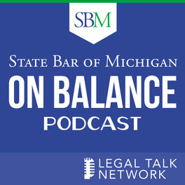 Show cover of State Bar of Michigan: On Balance Podcast