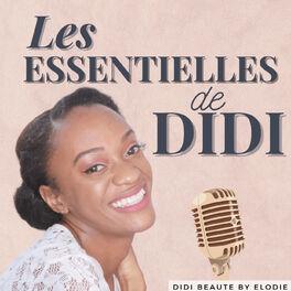 Show cover of Les essentielles de Didi - Conseils Beauté, Cheveux, Lifestyle