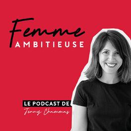 Show cover of Femme Ambitieuse : réussir carrière et vie personnelle