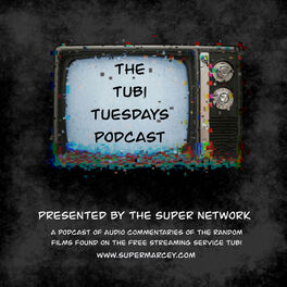 Show cover of Tubi Tuesdays – The Super Network