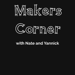 Show cover of Makers Corner, with Nate and Yannick