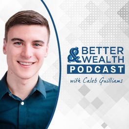 Show cover of Better Wealth with Caleb Guilliams