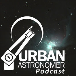 Show cover of The Urban Astronomer Podcast