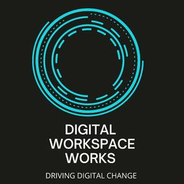 Show cover of The Digital Workspace Works Podcast