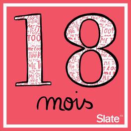 Show cover of 18 mois, #MeToo, le féminisme et nous